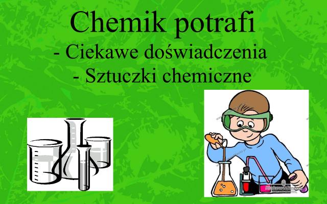 Chemik potrafi
