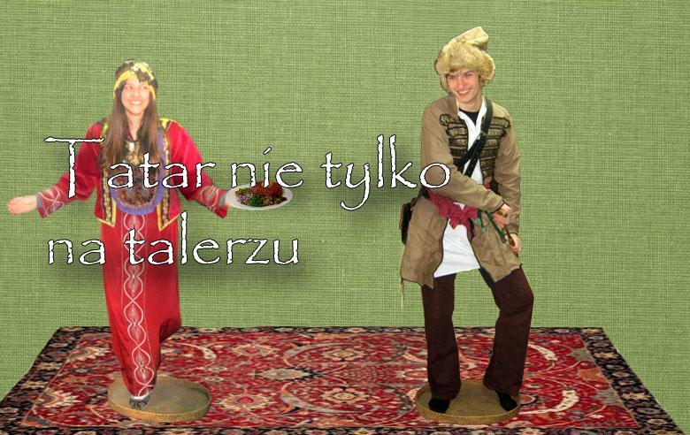 Tatar nie tylko na talerzu, czyli...