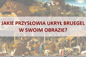 Jakie przysłowia ukrył w swoim obrazie Bruegel?