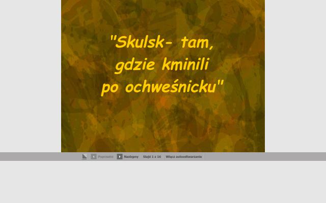 Skulsk - tam, gdzie kminili po ochweśnicku