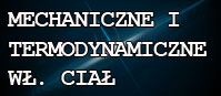 Mechaniczne i termodynamiczne właściwości ciał
